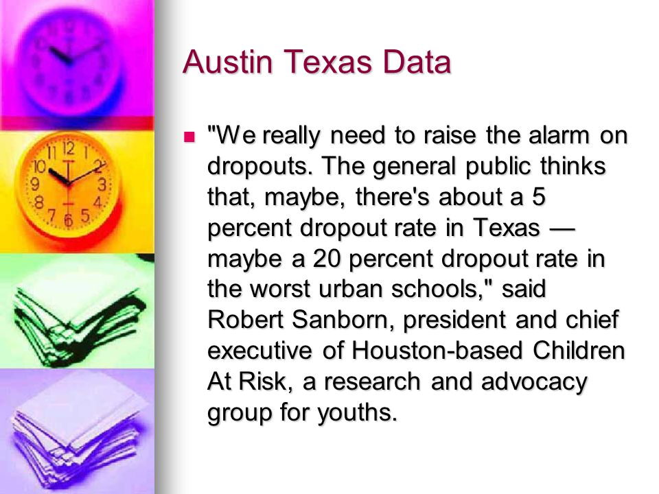 Austin Texas Data We really need to raise the alarm on dropouts.