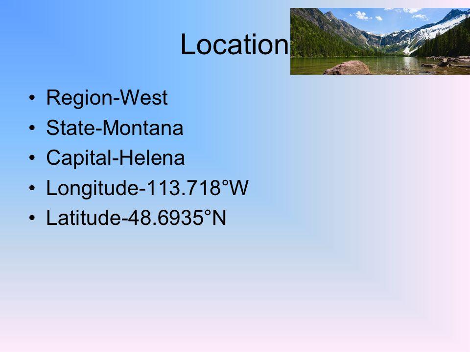 Location Region-West State-Montana Capital-Helena Longitude-113.718°W Latitude-48.6935°N