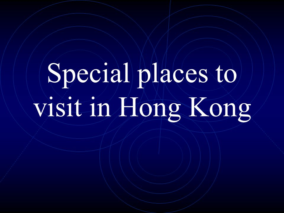 Special places to visit in Hong Kong