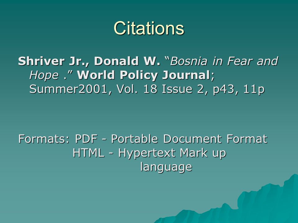 Citations Shriver Jr., Donald W. Bosnia in Fear and Hope. World Policy Journal; Summer2001, Vol. 18 Issue 2, p43, 11p Formats: PDF - Portable Document