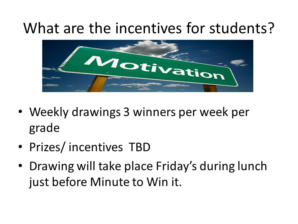 What are the incentives for students.