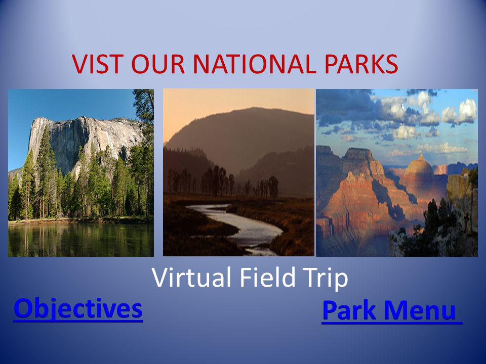 VIST OUR NATIONAL PARKS Virtual Field Trip