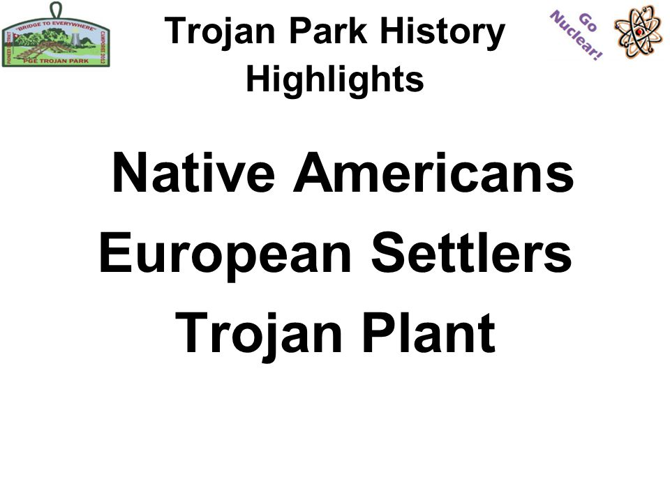 Trojan Park History Highlights Native Americans European Settlers Trojan Plant
