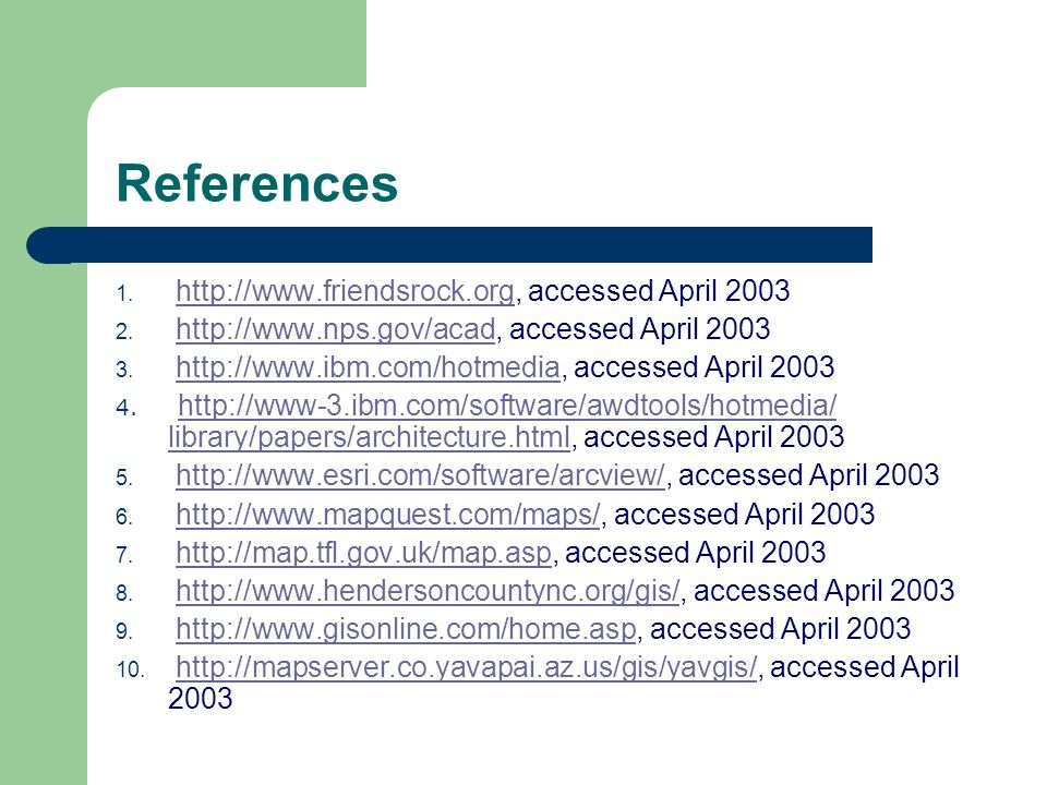 References 1.   accessed April 2003http://  2.