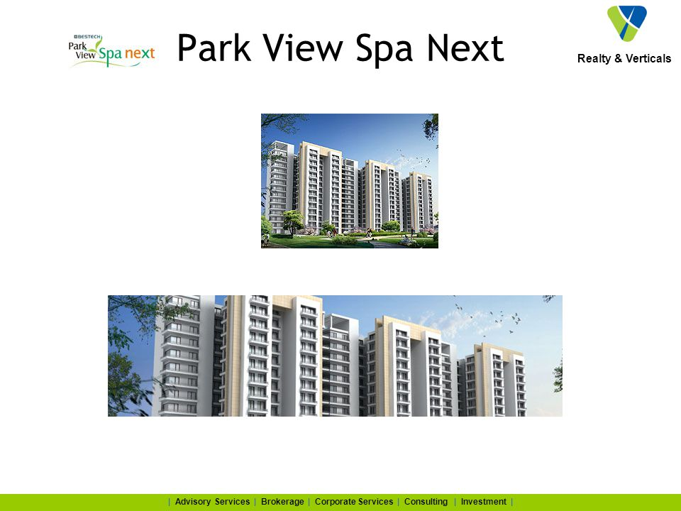 Realty & Verticals | Advisory Services | Brokerage | Corporate Services | Consulting | Investment | Park View Spa Next