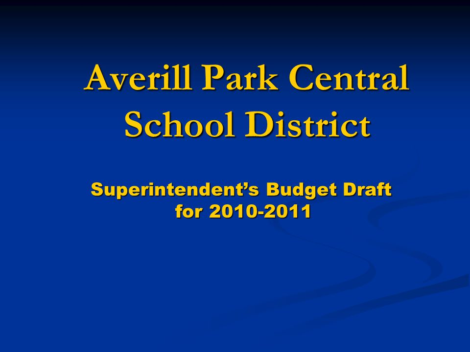 Averill Park Central School District Superintendents Budget Draft for 2010-2011 for 2010-2011