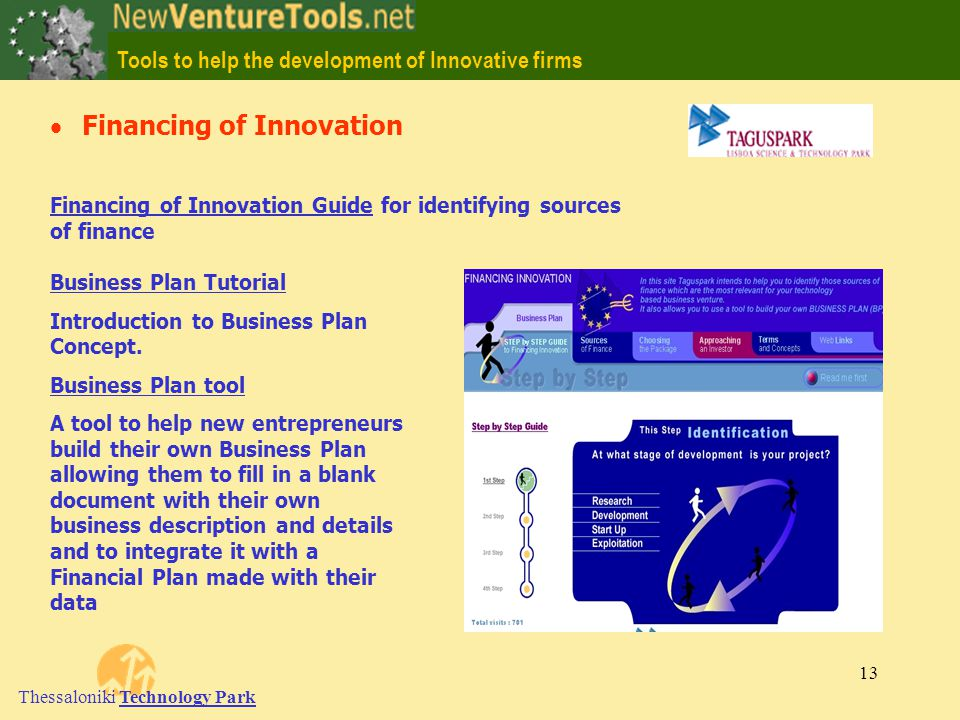 Tools to help the development of Innovative firms Thessaloniki Technology Park 13 Financing of Innovation Business Plan Tutorial Introduction to Business Plan Concept.