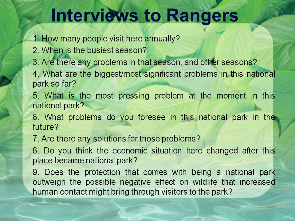 Interviews to Rangers 1. How many people visit here annually.
