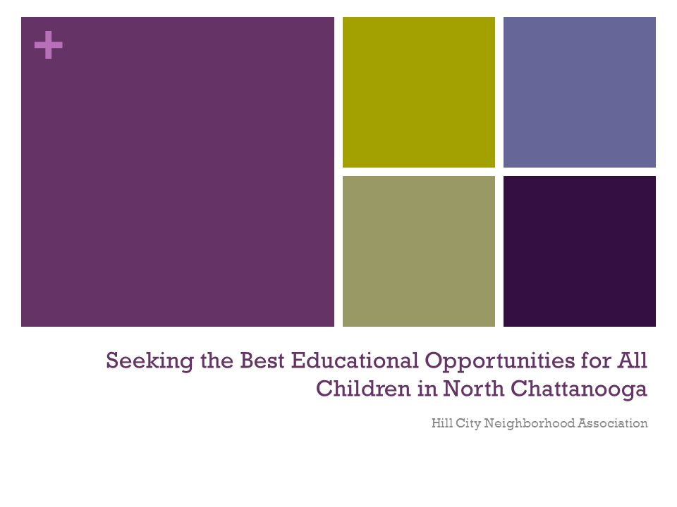 + Seeking the Best Educational Opportunities for All Children in North Chattanooga Hill City Neighborhood Association