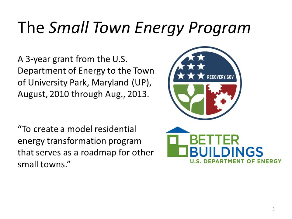The Small Town Energy Program A 3-year grant from the U.S.