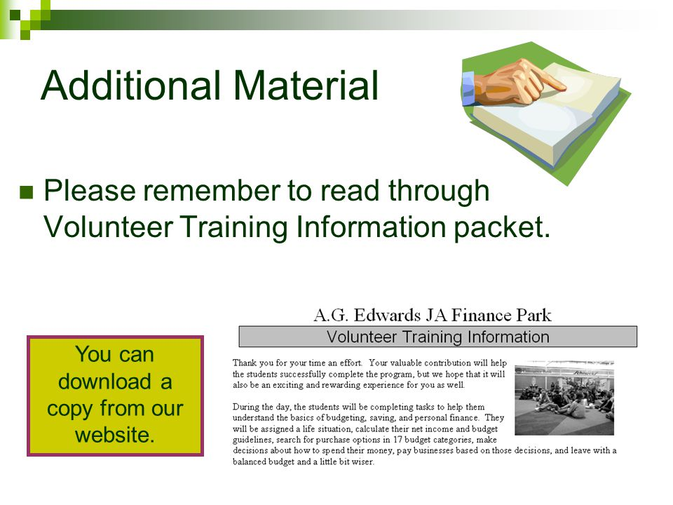 Additional Material Please remember to read through Volunteer Training Information packet.