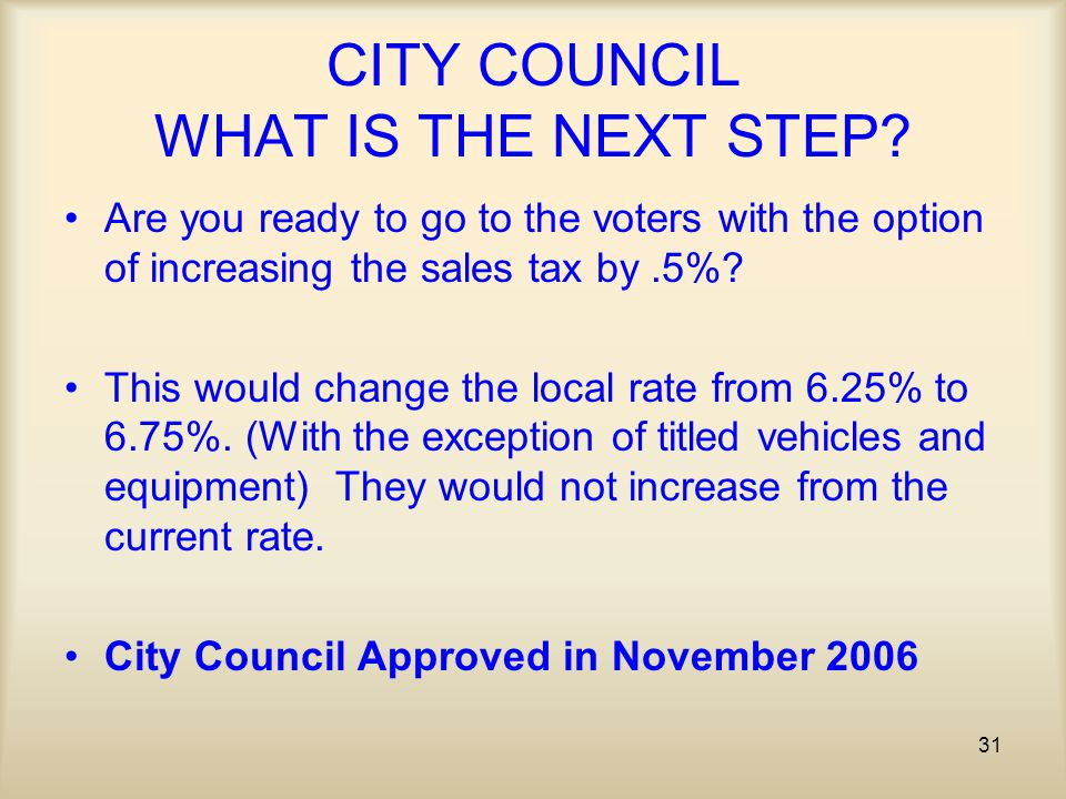 31 CITY COUNCIL WHAT IS THE NEXT STEP.
