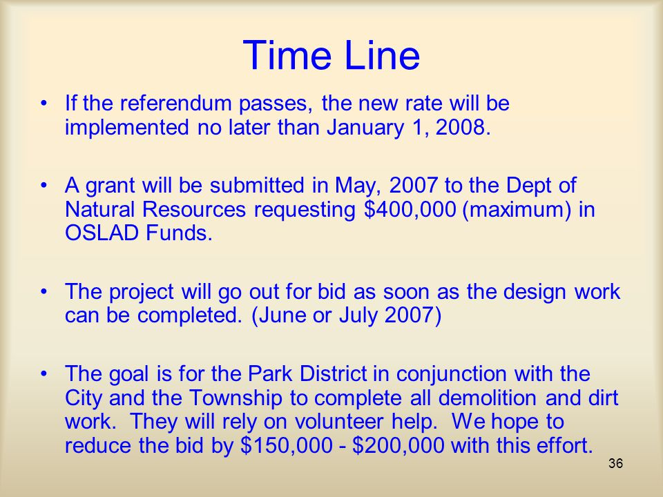 36 Time Line If the referendum passes, the new rate will be implemented no later than January 1, 2008.