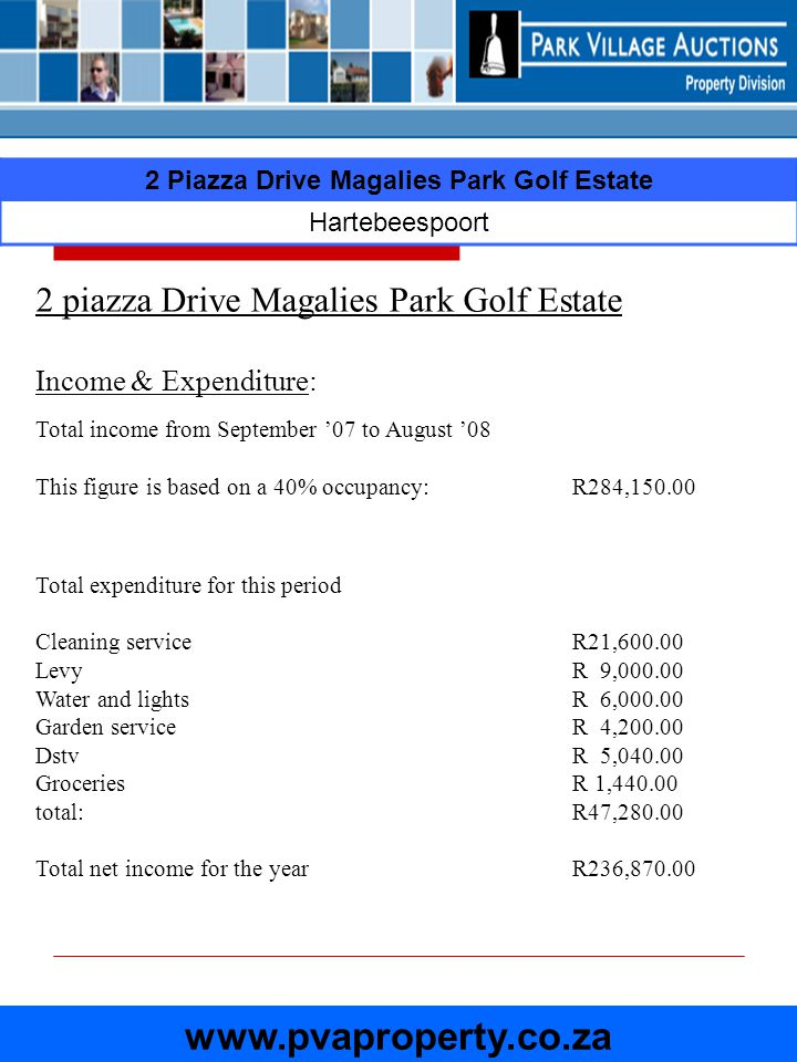 2 Piazza Drive Magalies Park Golf Estate Hartebeespoort www.pvaproperty.co.za Annexure A: Kitchen: TupperwareGas stove and extractor fan Big platesWashing machine Small platesDishwasher Pudding bowlsDouble door fridge Breakfast bowlsDish rack Knives and forks on standsBuilt in kitchen cupboards Braai containersKnives KettleStainless steel bowls Tea cupsCoffee cups Snack traySaucers Salt and pepper shakersBreadboard GlasswareTea, coffee, and sugar containers Champagne glassesMop and broom Liquor glassesDustbin GraterWine glasses Steak knives and forksLong glasses PotOther glasses Pan Tea pot Corkscrew