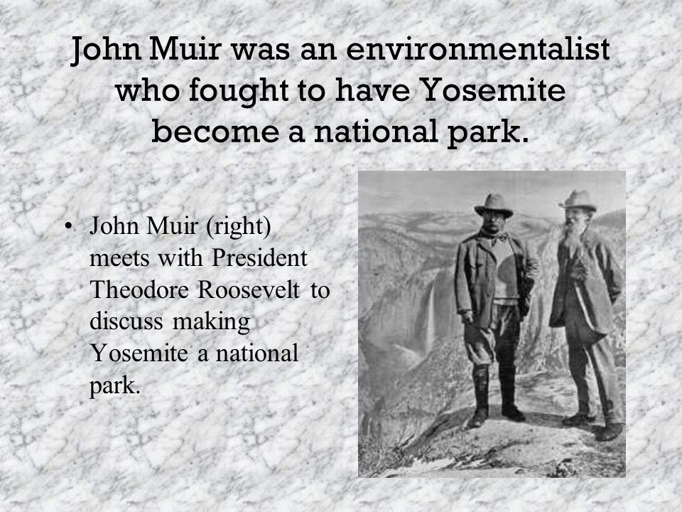 Robert Underwood Johnson, editor of Century magazine, planned a campaign with John Muir to make Yosemite a national park.