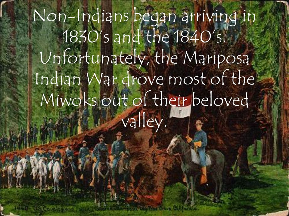 Non-Indians began arriving in 1830s and the 1840s.