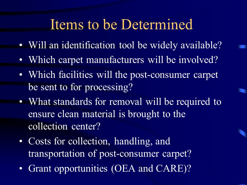 Items to be Determined Will an identification tool be widely available.