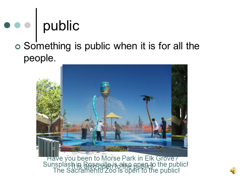 public Something is public when it is for all the people.