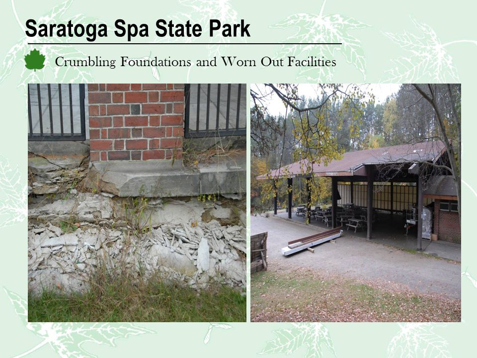 Saratoga Spa State Park Crumbling Foundations and Worn Out Facilities