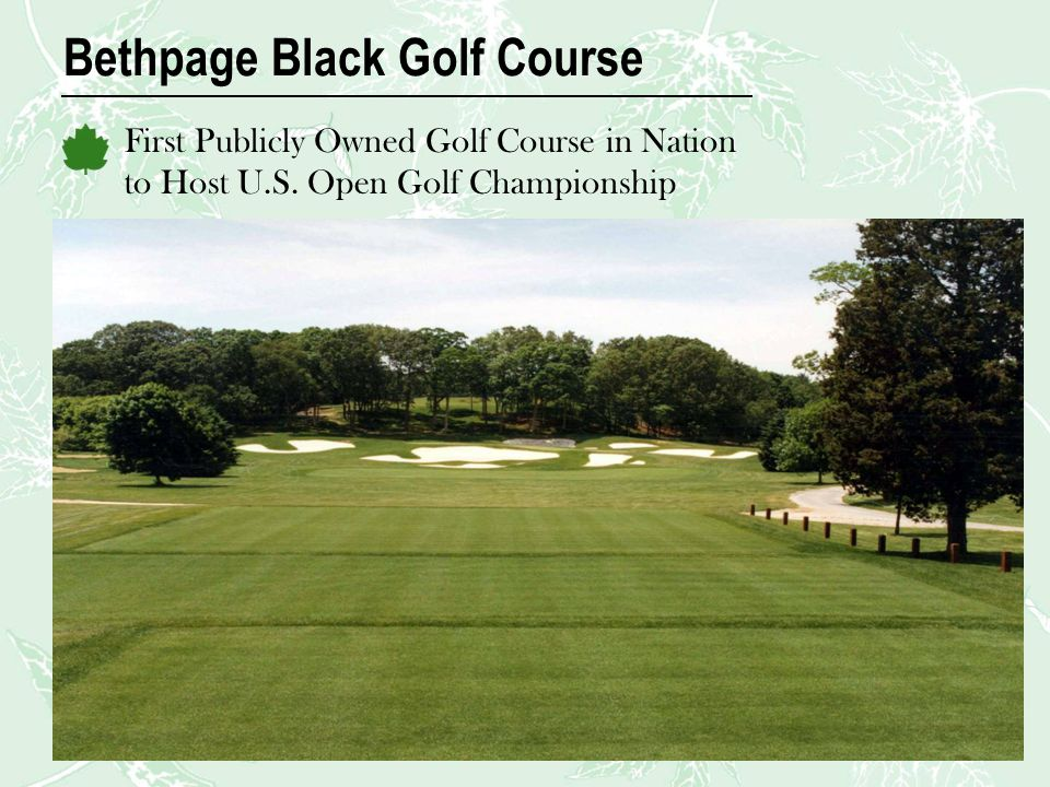 Bethpage Black Golf Course First Publicly Owned Golf Course in Nation to Host U.S. Open Golf Championship