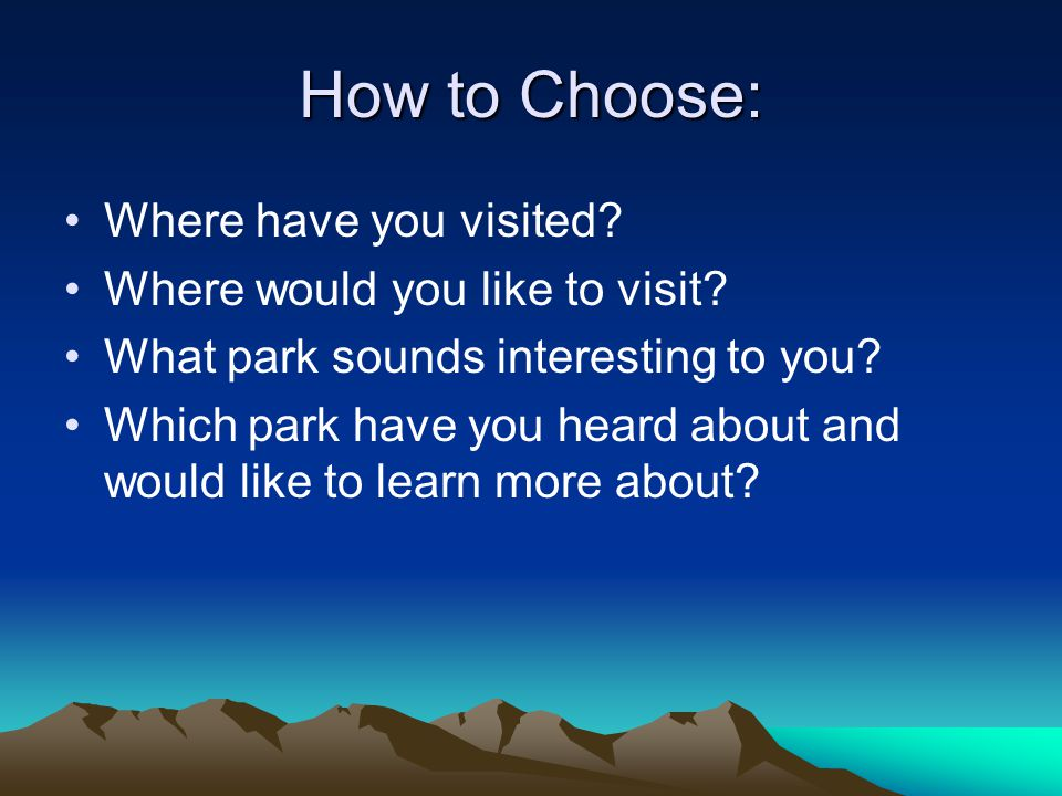 How to Choose: Where have you visited. Where would you like to visit.