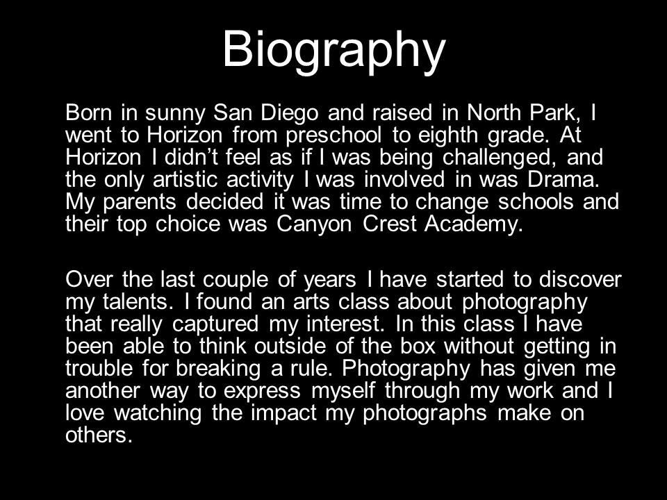 Biography Born in sunny San Diego and raised in North Park, I went to Horizon from preschool to eighth grade. At Horizon I didnt feel as if I was bein