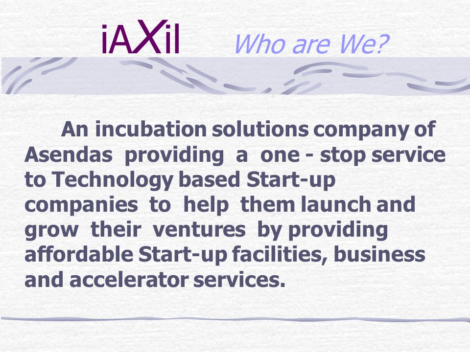iA X il Full service incubator Started operations in 1996 Total area - about 3000 sm.
