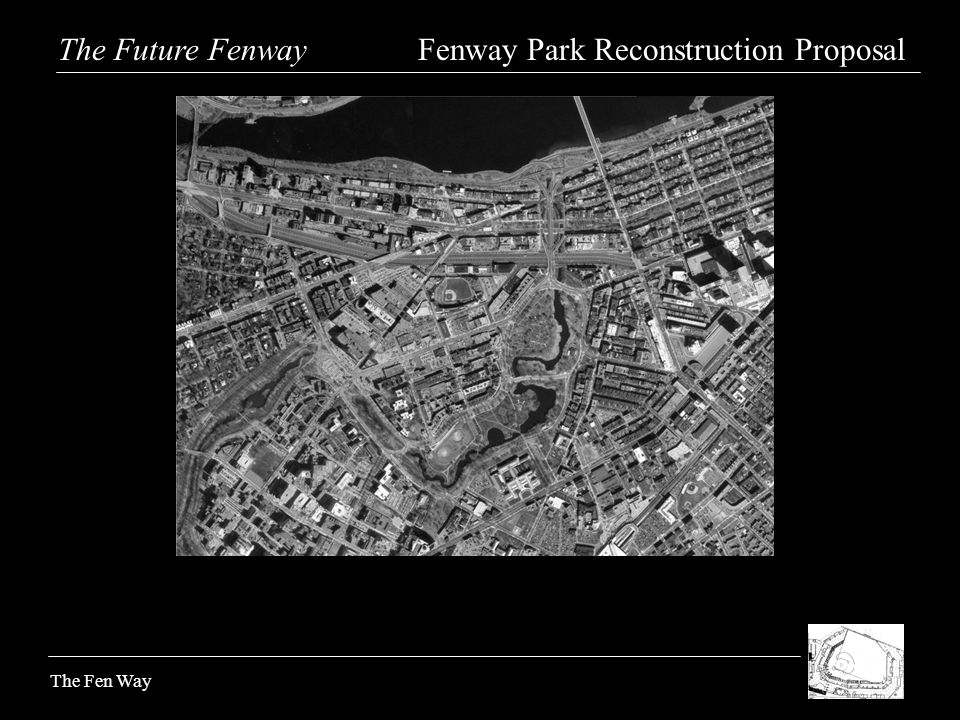 The Fen Way The Future Fenway Fenway Park Reconstruction Proposal