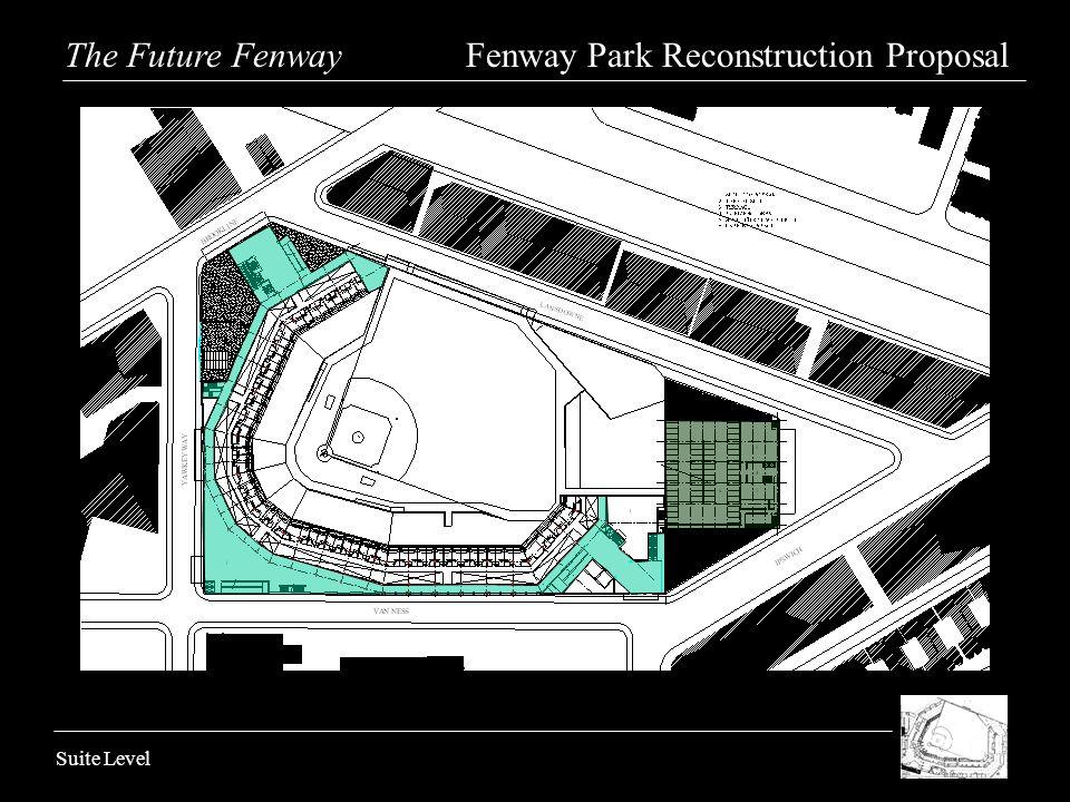 Suite Level The Future Fenway Fenway Park Reconstruction Proposal