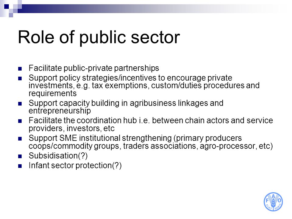 Role of public sector Facilitate public-private partnerships Support policy strategies/incentives to encourage private investments, e.g. tax exemption