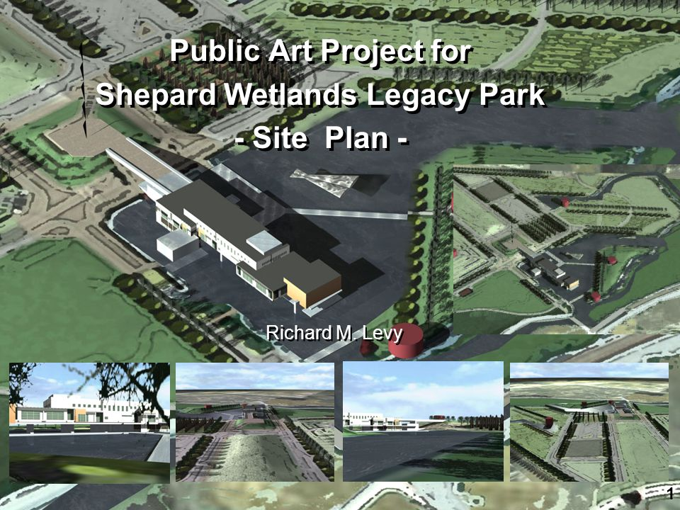Public Art Project for Shepard Wetlands Legacy Park - Site Plan - Public Art Project for Shepard Wetlands Legacy Park - Site Plan - Richard M.