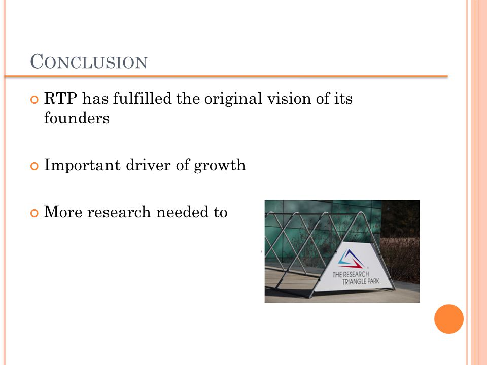 C ONCLUSION RTP has fulfilled the original vision of its founders Important driver of growth More research needed to