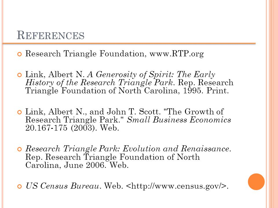 R EFERENCES Research Triangle Foundation, www.RTP.org Link, Albert N.