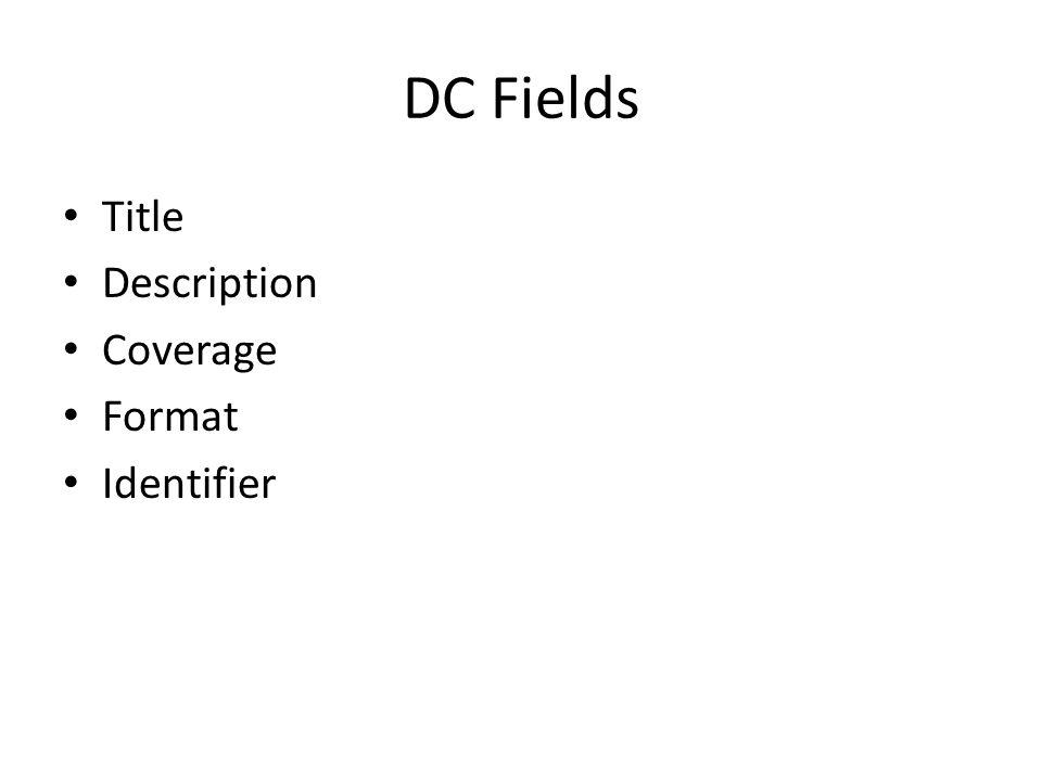 DC Fields Title Description Coverage Format Identifier