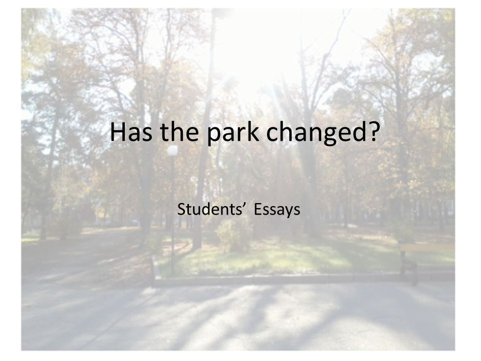 Park was changed through centuries.At the beginning it was like a garden.