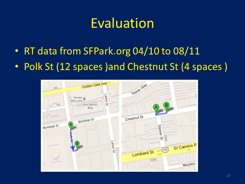 Evaluation RT data from SFPark.org 04/10 to 08/11 Polk St (12 spaces )and Chestnut St (4 spaces ) 20