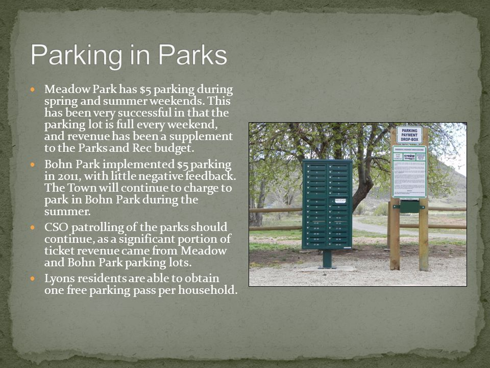 Meadow Park has $5 parking during spring and summer weekends.