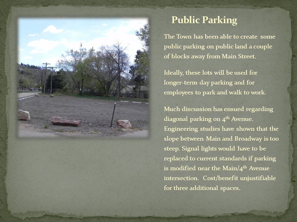 The Town has been able to create some public parking on public land a couple of blocks away from Main Street.