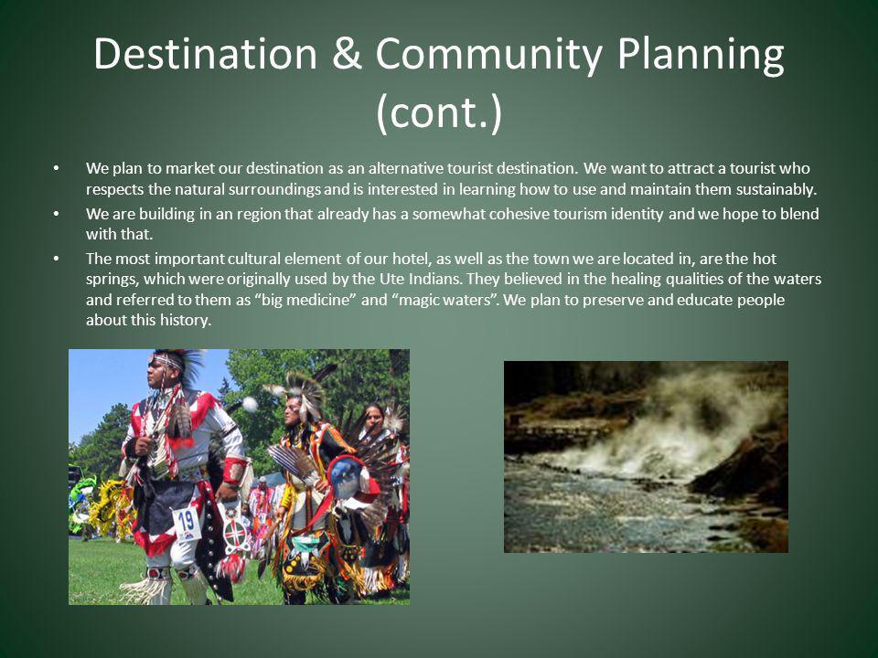 Destination & Community Planning (cont.) We plan to market our destination as an alternative tourist destination.