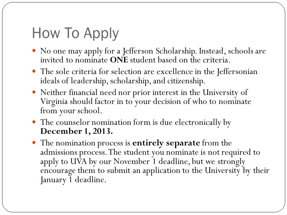 How To Apply No one may apply for a Jefferson Scholarship.
