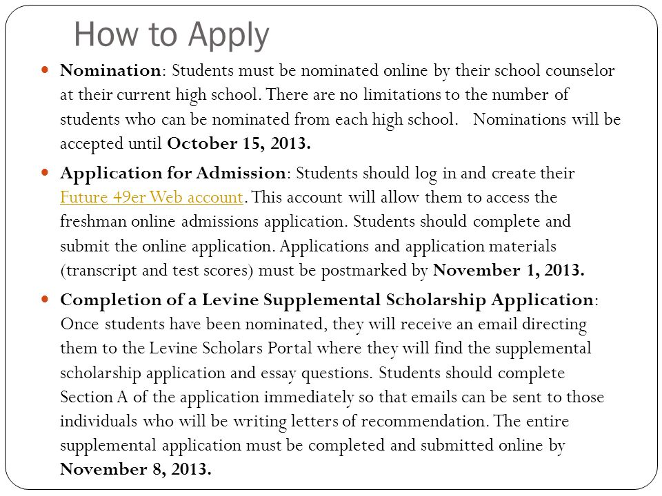 How to Apply Nomination: Students must be nominated online by their school counselor at their current high school.