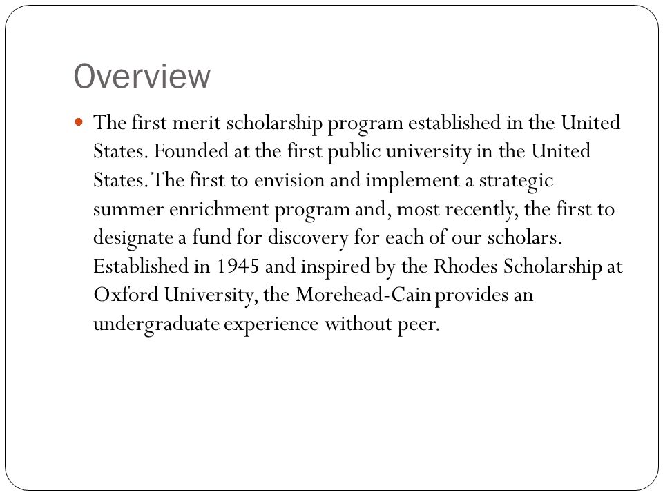 Overview The first merit scholarship program established in the United States.