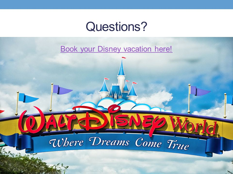 Questions? Book your Disney vacation here!