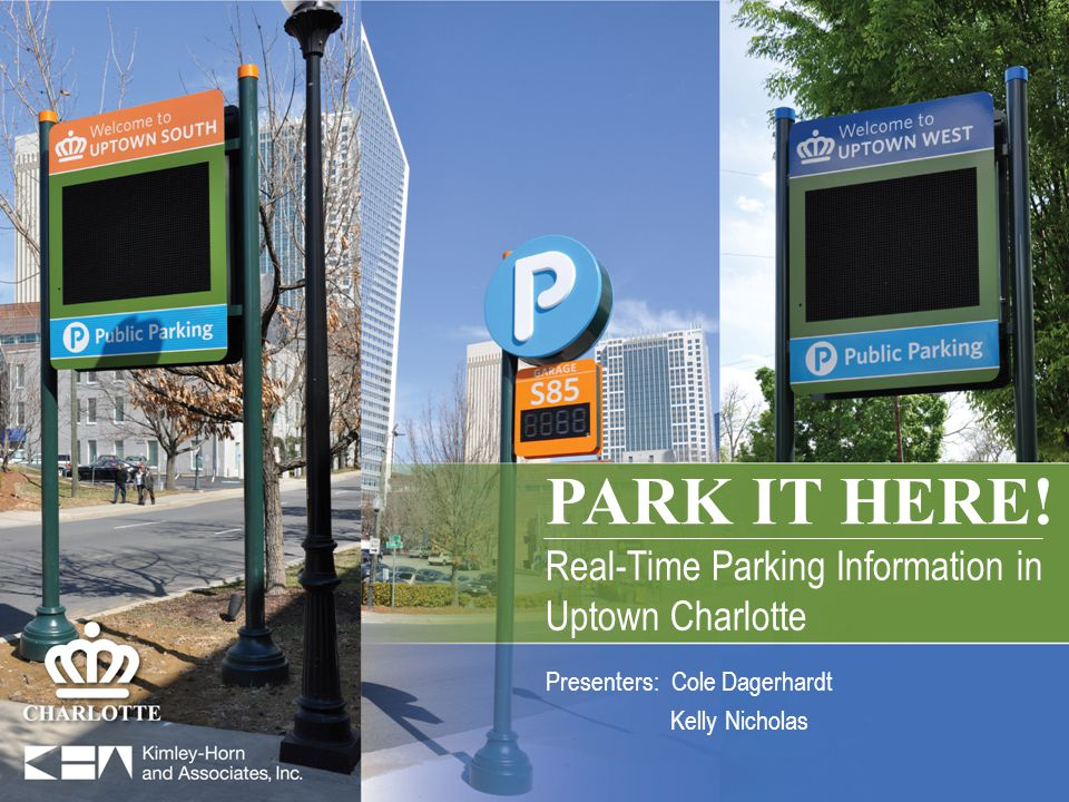 PARK IT HERE. Real-Time Parking Information in Uptown Charlotte PARK IT HERE.