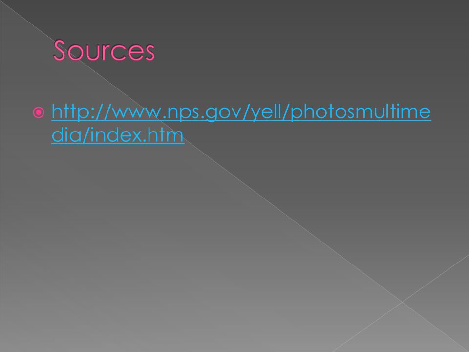 http://www.nps.gov/yell/photosmultime dia/index.htm http://www.nps.gov/yell/photosmultime dia/index.htm