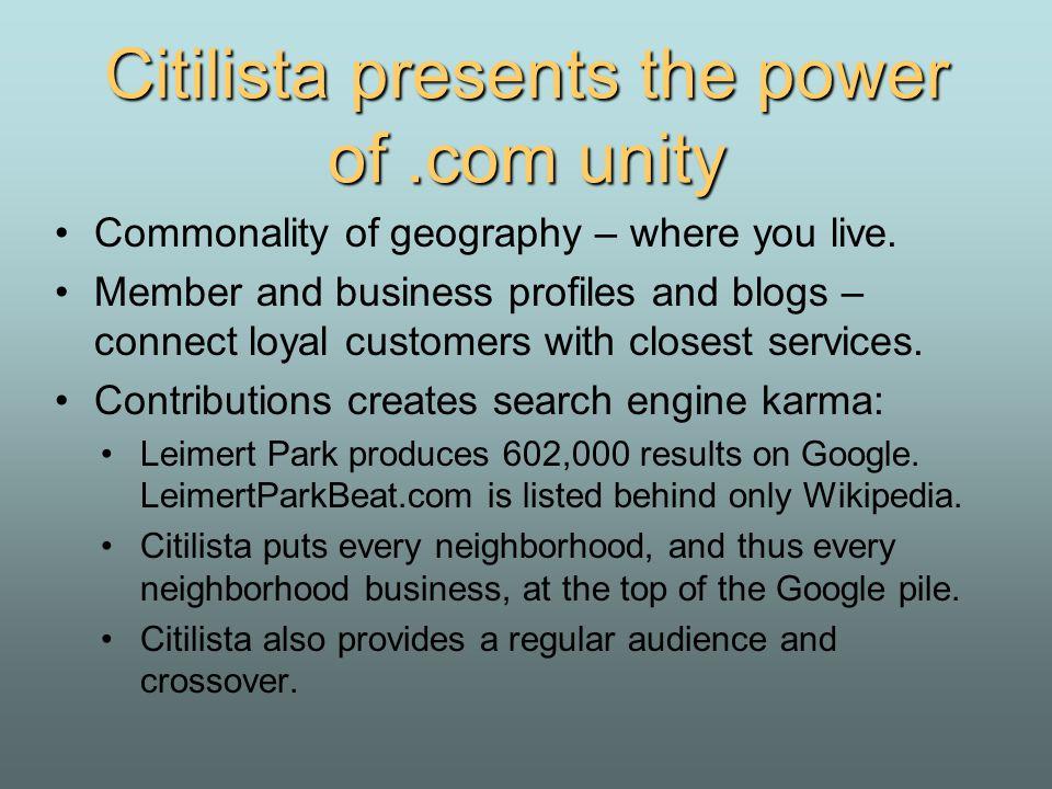 Citilista presents the power of.com unity Commonality of geography – where you live.