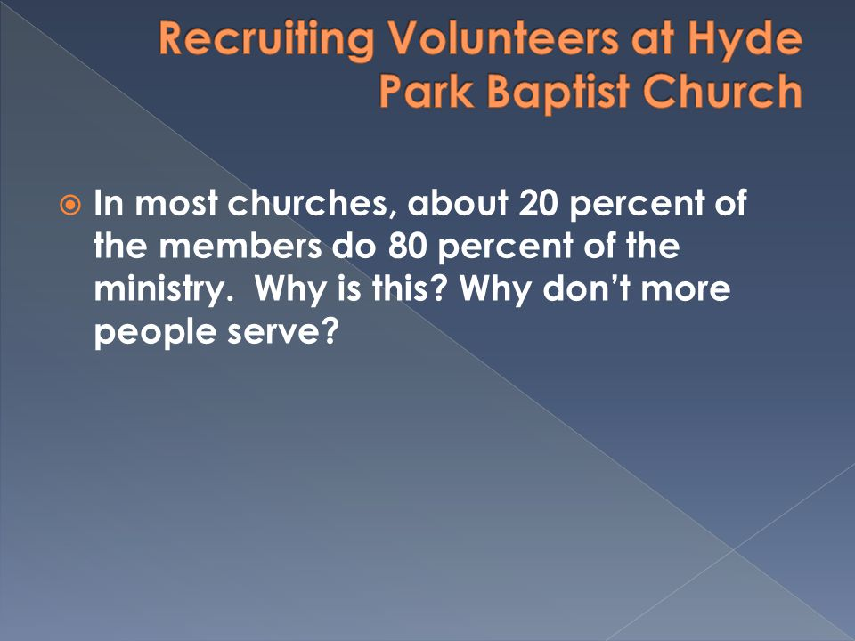 In most churches, about 20 percent of the members do 80 percent of the ministry. Why is this? Why dont more people serve?