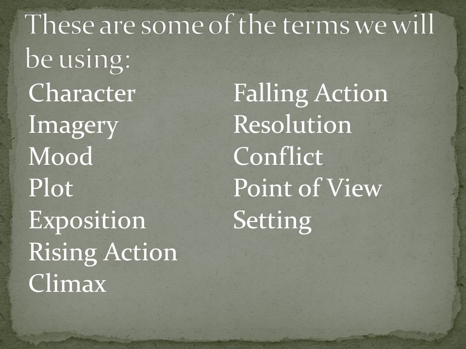 The Resolution is the part of the plot that concludes the falling action by revealing or suggesting the outcome of the conflict.