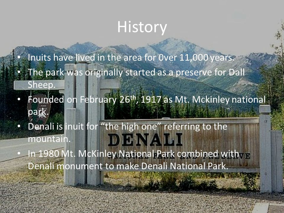 History Inuits have lived in the area for 0ver 11,000 years. The park was originally started as a preserve for Dall Sheep. Founded on February 26 th,