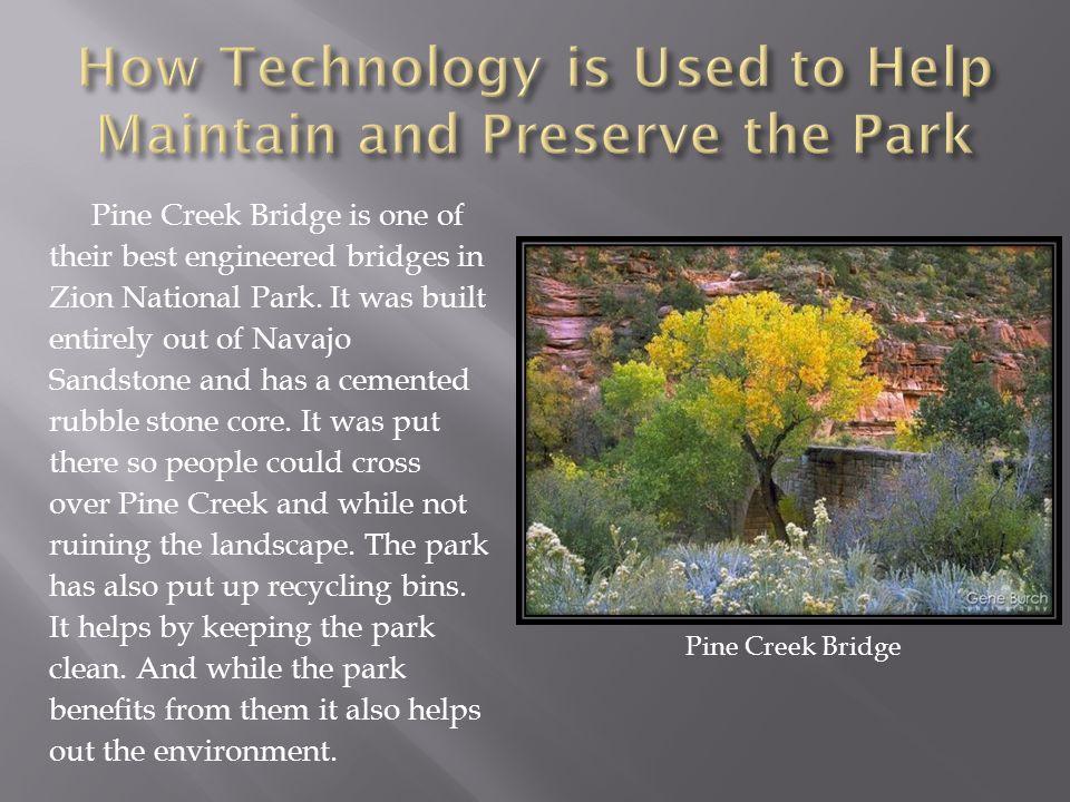 Pine Creek Bridge is one of their best engineered bridges in Zion National Park.